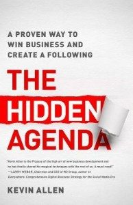 Hidden Agenda: A Proven Way to Win Business & Create a Following